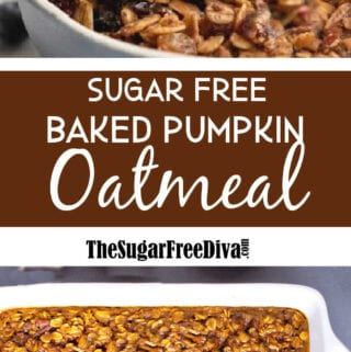 Sugar Free Baked Pumpkin Oatmeal