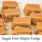 Sugar Free Maple Fudge