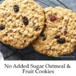 No Added Sugar Fruit and Oatmeal Cookies