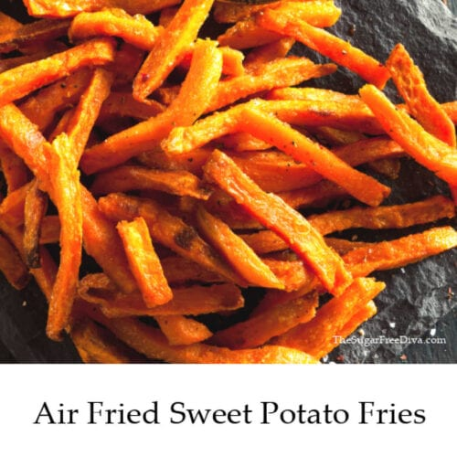 Air Fried Sweet Potato Fries