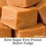 Low Carb Keto Peanut Butter Fudge