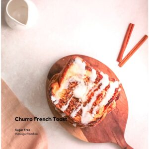 Sugar Free Churro French Toast
