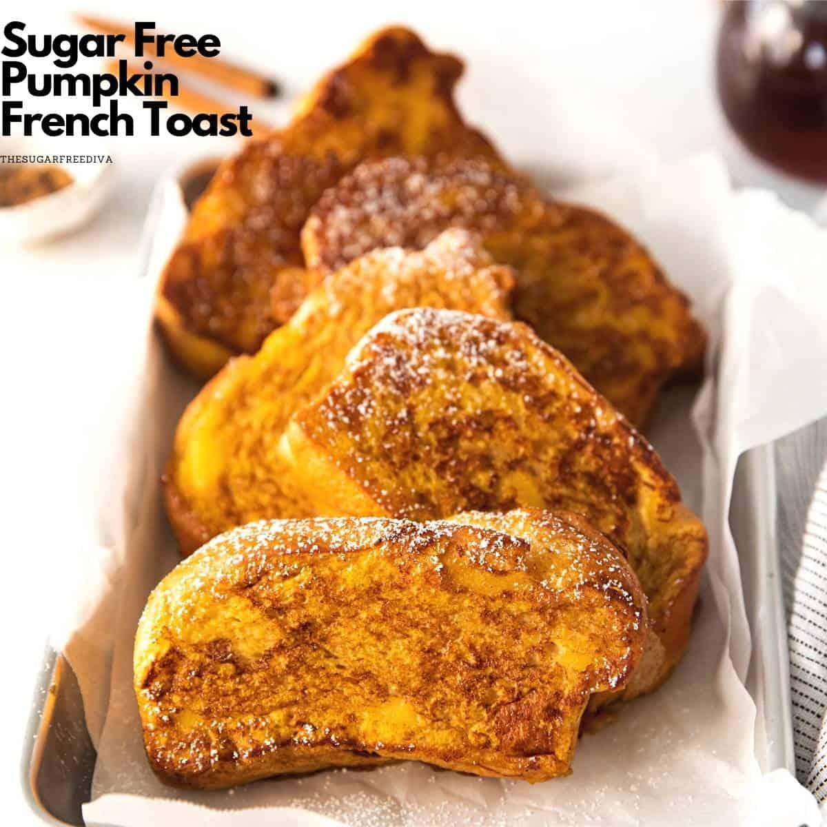 Sugar Free Pumpkin French Toast